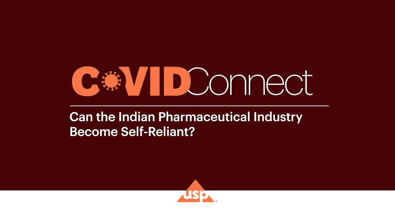 USP COVID-Connect | Can the Indian Pharmaceutical industry become self-reliant?