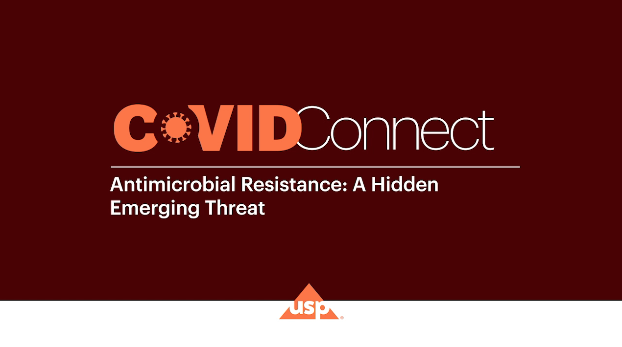 USP COVID-Connect | Antimicrobial Resistance: A Hidden Emerging Threat