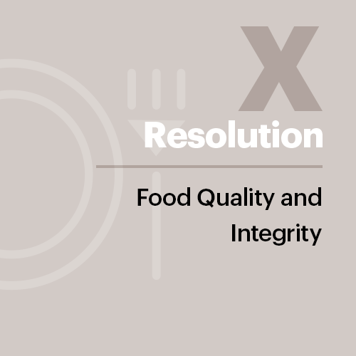 Resolution X: Food Quality and Integrity