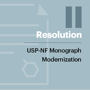 Resolution II: USP–NF Monograph Modernization