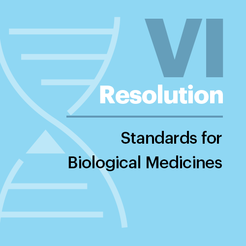 Resolution VI: Standards for Biological Medicines