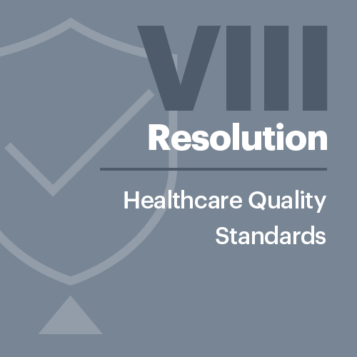 Resolution VIII: Healthcare Quality Standards