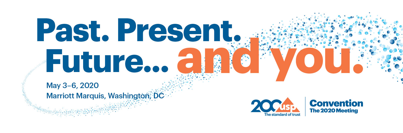 Past. Present. Future... and you.  The 2020 Convention, May 3-6, 2020, Marriott Marquis, Washington, DC